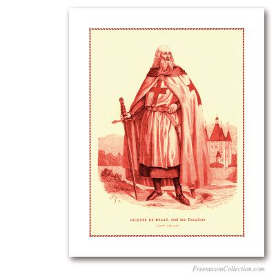 Jacques de Molay. Grand Master of the Knights Templar. XIXth Century. Templiers. Masonic Art