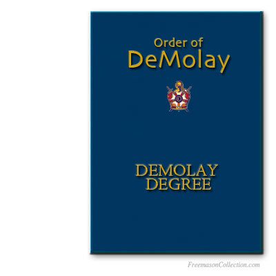DeMolay Degree Ritual. Appendant masonic bodies rituals.