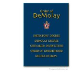 Initiatory + DeMolay + Chevalier + Knighthood + Ebon Rituals. Order of DeMolay