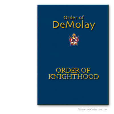DeMolay Ritual of the Order of Knighthood. Appendant masonic bodies rituals.