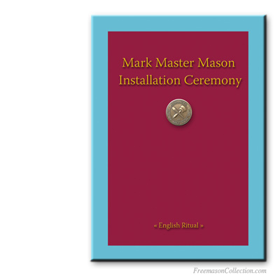 Mark Master Mason Installation Ceremony Ritual. Masonic ritual.
