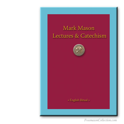 Mark Master Mason Lectures and Cathechism. Masonic ritual.
