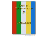 Initiation Ritual. Order of The Eastern Star