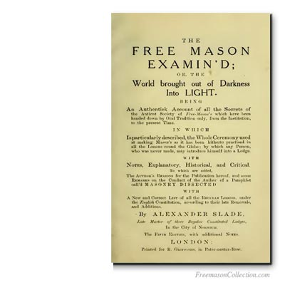 The Free Mason Examin'd. Early Masonic Texts.
